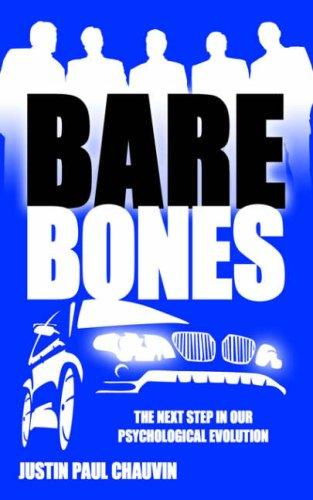 Bare Bones by Justin Paul Chauvin