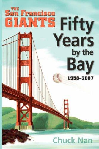 Fifty Years by the Bay by Chuck Nan
