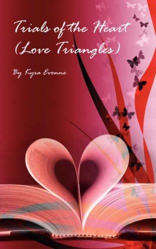 Trials of the Heart (Love Triangles) by Kyra Evonne