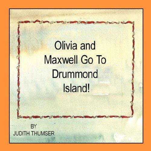 Olivia and Maxwell Go To Drummond Island by Judith Thumser
