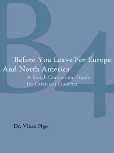 Before You Leave For Europe And North America by Dr. Viban Ngo