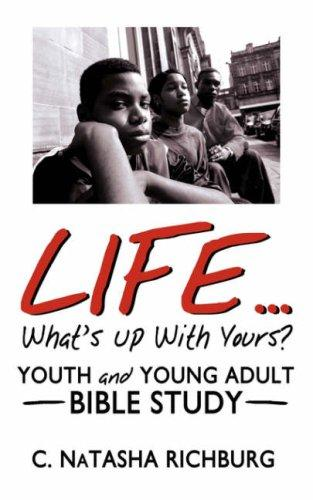 Life...What's Up With Yours? by C. NaTasha Richburg