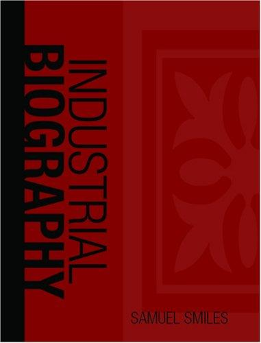 Industrial Biography, Iron Workers and Tool Makers (Large Print Edition)