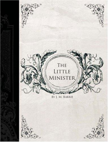 The Little Minister (Large Print Edition) by J. M. Barrie