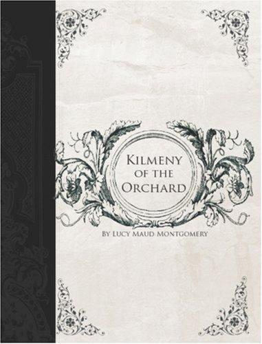 Kilmeny of the Orchard (Large Print Edition) by L. M. Montgomery