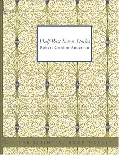 Half-Past Seven Stories (Large Print Edition)