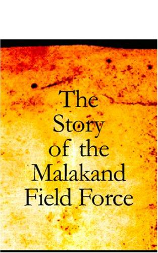 The Story of the Malakand Field Force by Winston S. Churchill