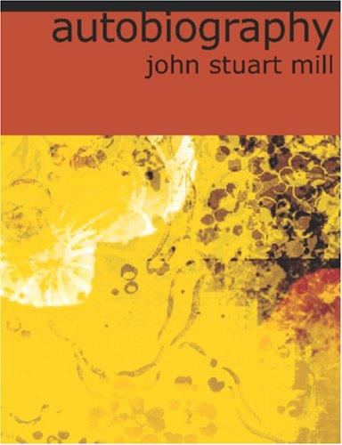 Autobiography (Large Print Edition) by John Stuart Mill