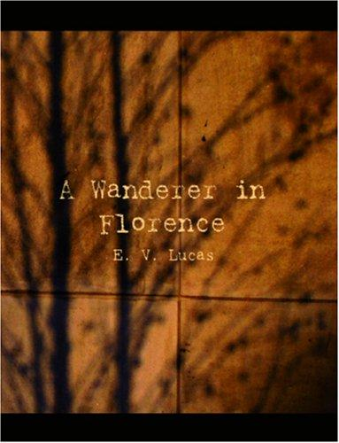 A Wanderer in Florence (Large Print Edition)