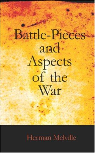 Battle-Pieces and Aspects of the War by Herman Melville