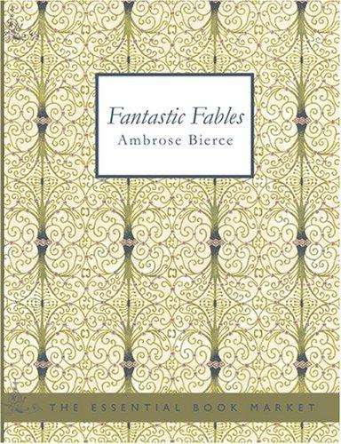 Fantastic Fables (Large Print Edition)