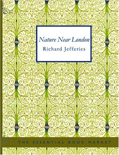 Nature Near London (Large Print Edition)