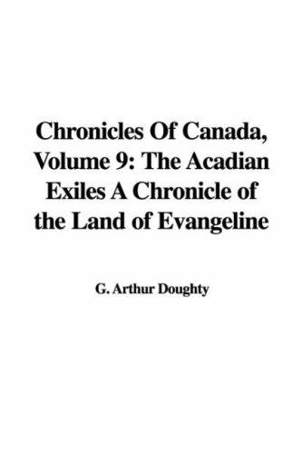 Chronicles Of Canada, Volume 9 by G. Arthur Doughty