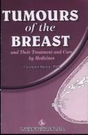 Tumours of the breast and their treatment and cure by medicines by J. Compton Burnett