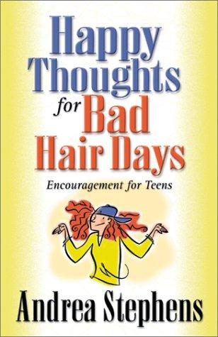 Happy Thoughts for Bad Hair Days by Andrea Stephens