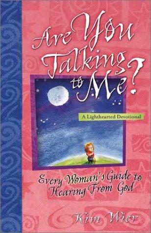 Are You Talking to Me by Kim Wier