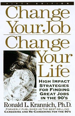 Change your job, change your life by Ronald L. Krannich