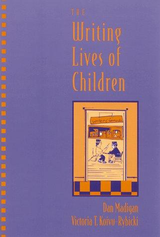 The writing lives of children by Dan Madigan