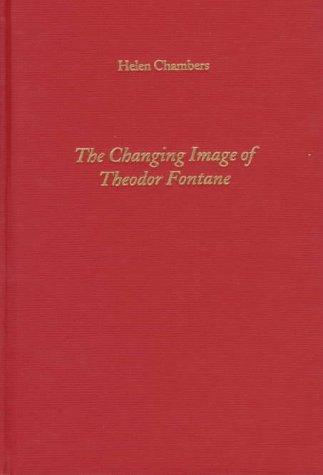 The changing image of Theodor Fontane by Helen Chambers