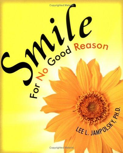 Smile for No Good Reason by Lee L. Jampolsky
