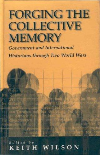 Forging the Collective Memory by Keith M. Wilson