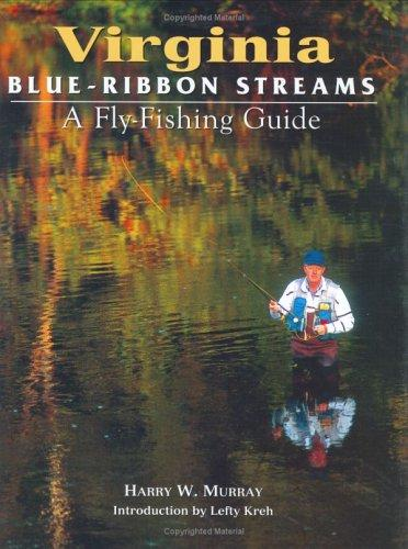 Virginia blue-ribbon streams by Harry W. Murray