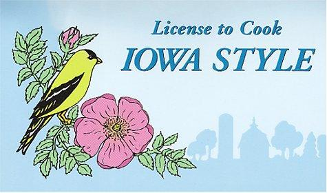 License to Cook Iowa Style by Miriam Canter