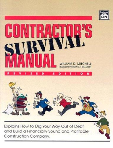 Contractor's Survival Manual by William D. Mitchell