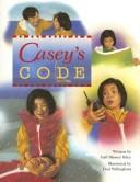 Casey's Code (Pair-It Books) by Gail Blasser Riley