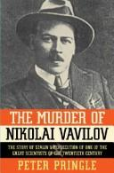 The murder of Nikolai Vavilov by Peter Pringle