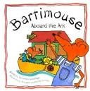 Bartimouse Aboard the Ark by Christina Goodings