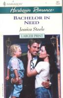 Bachelor In Need (The Marriage Pledge) by Jessica Steele