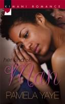 Her Kind Of Man (Kimani Romance) by Pamela Yaye