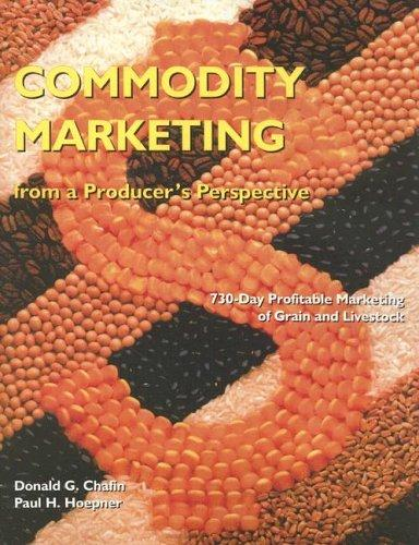 Commodity marketing from a producer's perspective by Donald G. Chafin