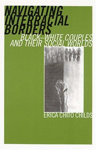 Navigating Interracial Borders by Erica Chito Childs