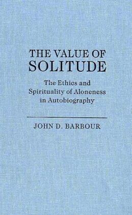 The Value Of Solitude by John D. Barbour