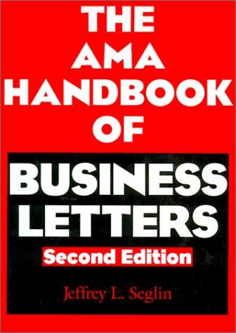 The AMA handbook of business letters by Jeffrey L. Seglin