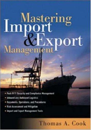 Mastering Import and Export Management by Thomas A. Cook, Rennie Alston, Kelly Raia