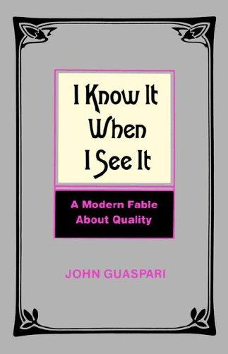 I Know It When I See It by John Guaspari
