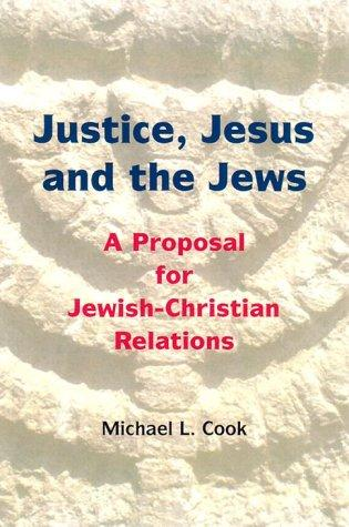 Justice, Jesus and the Jews by Michael L. Cook