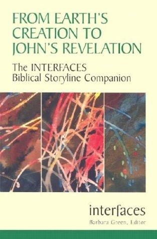 From earth's creation to John's Revelation by Green, Barbara