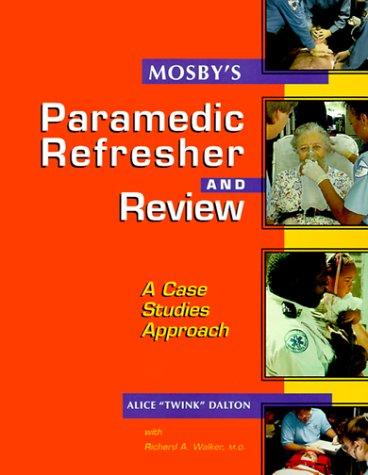 Mosby's Paramedic Refresher and Review by Alice Dalton, Richard A. Walker