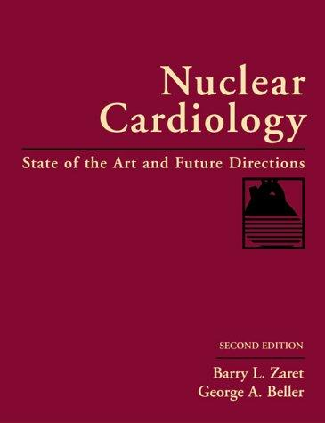 Nuclear cardiology by Barry L. Zaret, George Beller