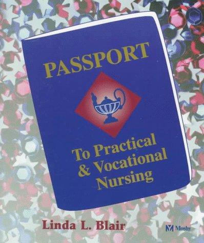 Passport to practical & vocational nursing by Linda L. Blair