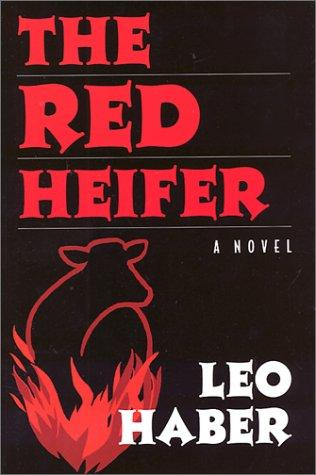 The Red Heifer by Leo Haber