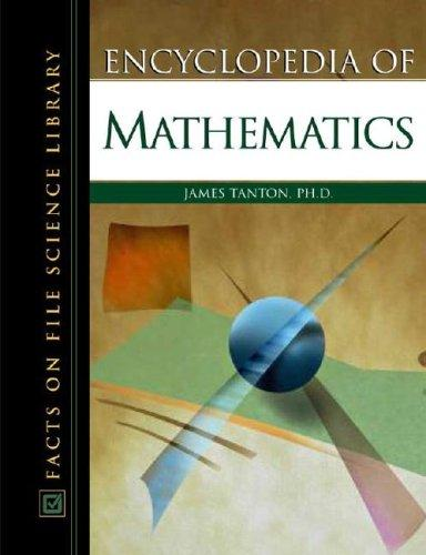 Encyclopedia Of Mathematics (Science Encyclopedia) by James Stuart Tanton